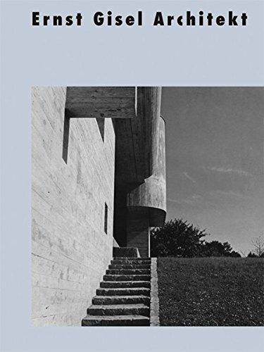 Ernst Gisel Architekt (Dokumente zur modernen Schweizer Architektur)