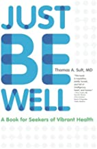 Just Be Well: A Book for Seekers of Vibrant Health