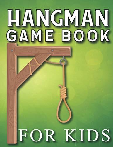Hangman Game Book For Kids: Ultimate Hangman Brain Game Book.kids activity games