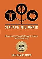 Sixpack Miljonair: Stappen naar een gezonde geest, lichaam en bankrekening
