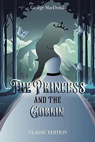 The Princess and the Goblin: Original Illustration (English Edition)