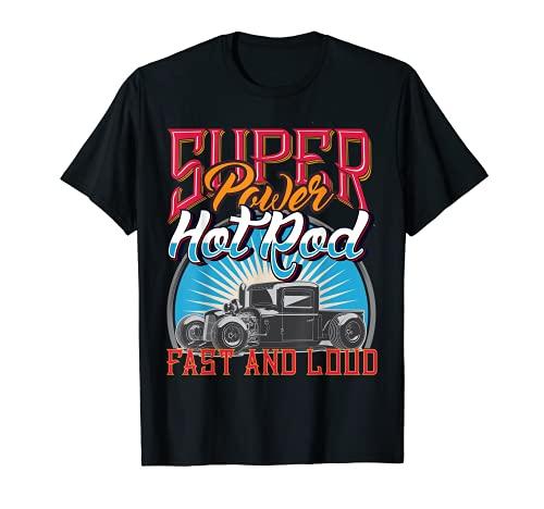 Super Power Hotrod Hot rods vintage diciendo diversión Camiseta