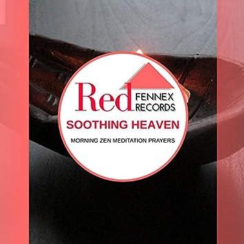 Soothing Heaven - Morning Zen Meditation Prayers