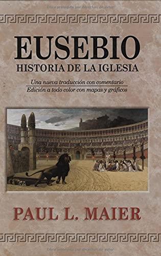 Eusebio:Historia Iglesia-H (Spanish Edition)