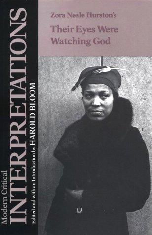 Zora Neale Hurston's Their Eyes Were Watching God (Bloom's Modern Critical Interpretations)