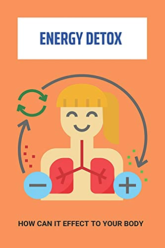 Energy Detox: How Can It Effect To Your Body: Fit Energy Detox