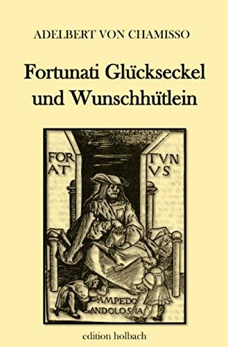 Fortunati Glückseckel und Wunschhütlein