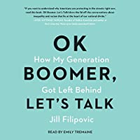 Ok Boomer, Let's Talk: How My Generation Got Left Behind