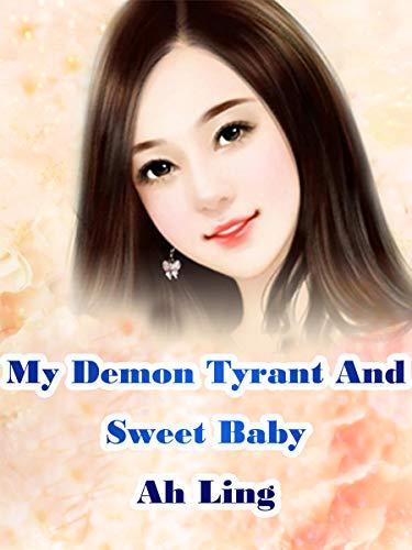 My Demon Tyrant And Sweet Baby: Volume 26 (English Edition) PDF Books