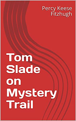 Tom Slade on Mystery Trail (English Edition)