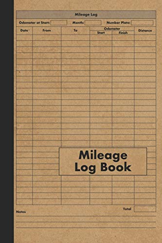 Mileage Log Book: Auto Mileage Record Journal - 120 Pages - Business and Personal Vehicle and Car Mileage Expenses and Taxes Tracker