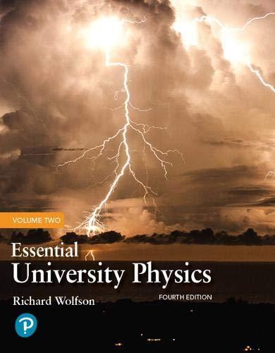 Essential University Physics: Volume 2 (4th Edition)