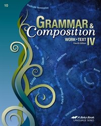Grammar and Composition IV - Abeka 10th Grade 10 Highschool English Grammar and Writing Student Work Text