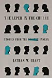 The Leper in the Church: Stories From the Unseen