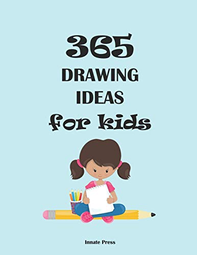 365 Drawing Ideas for Kids: a blank book of fun prompts