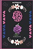 Notebook Wish You Were Here Foxglove: Foxglove Lover Blank Lined Notebook Funny Gifts Of Christmas Thanksgiving, Mother's Day For Cute Foxglove Lover Women Boys And Kids.