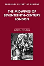 The Midwives of 17C London (Cambridge Studies in the History of Medicine) by Evenden (2008-01-12)