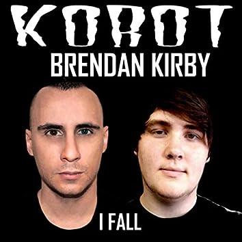 I Fall (feat. Brendan Kirby)