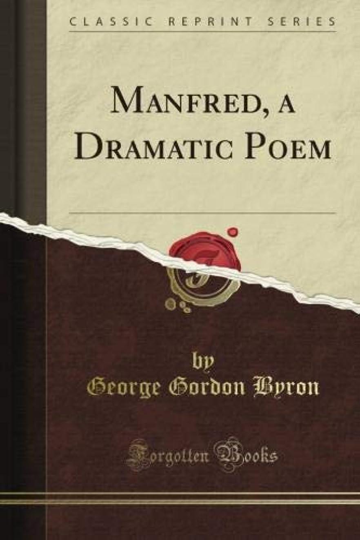 スプリットブロック醜いManfred, a Dramatic Poem (Classic Reprint)