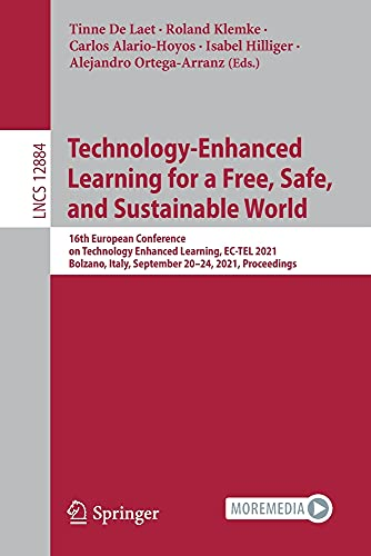 Technology-Enhanced Learning for a Free, Safe, and Sustainable World: 16th European Conference on Technology Enhanced Learning, EC-TEL 2021, Bolzano, Italy, September 20-24, 2021, Proceedings: 12884