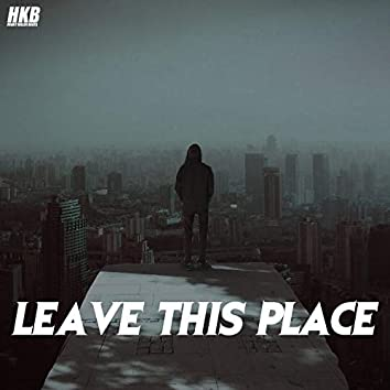 Leave This Place (Remix)