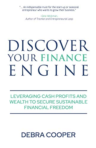 Discover Your Finance Engine: Leveraging Cash, Profits and Wealth to Secure Sustainable Financial Freedom (The Finance Engine Series Book 1) (English Edition)