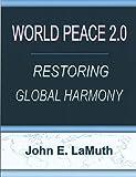 World Peace 2.0: Restoring Global Harmony