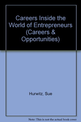 Careers Inside the World of Entrepreneurs (Careers & Opportunities)