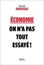 Economie - On n'a pas tout essayé ! de Gilles Raveaud