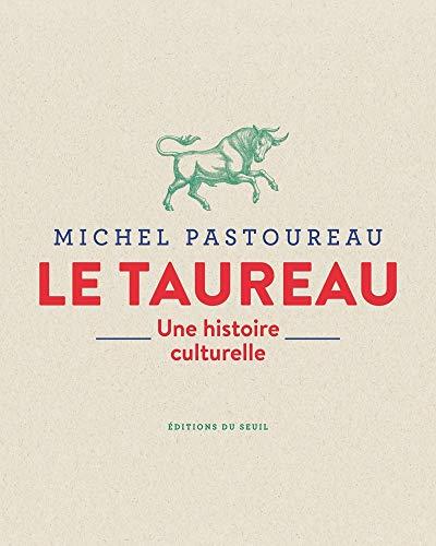Le Taureau. Une histoire culturelle