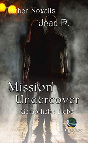 Mission Undercover: Gefährliche Liebe