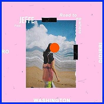 Road to Nowhere (feat. Ro, Didirri & WASHINGTON)