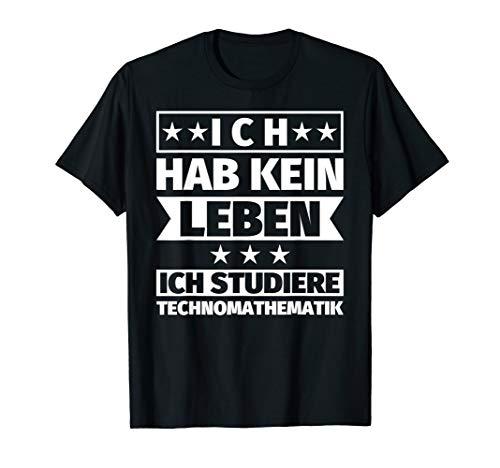 Technomathematik lustig Studium T-Shirt