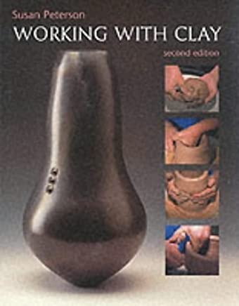 Working with Clay by Susan Peterson (30-Sep-2002) Paperback