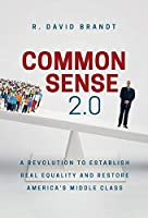 Common Sense 2.0: A Revolution to Establish Real Equality and Restore America's Middle Class
