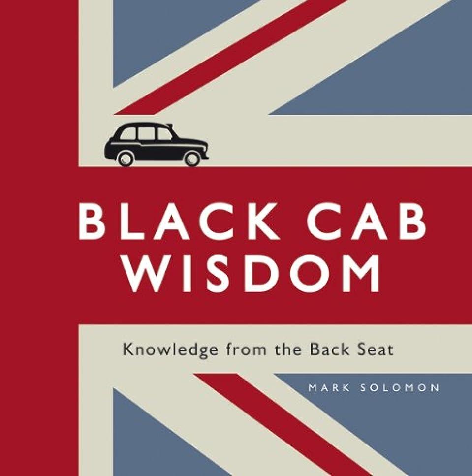 絶対に幼児慢Black Cab Wisdom (English Edition)