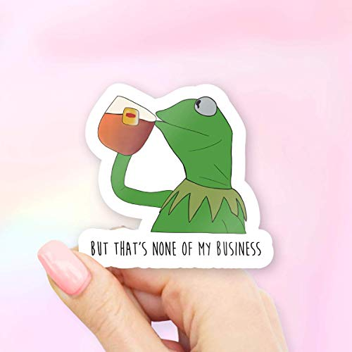 But That's None of My Business Sips Tea Meme Vinyl Sticker - Pack of 2