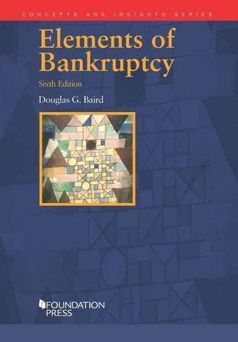 Compare Textbook Prices for Elements of Bankruptcy, 6th Concepts and Insights 6 Edition ISBN 9781609303549 by Baird, Douglas