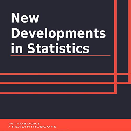 New Developments in Statistics                   By:                                                                                                                                 IntroBooks                               Narrated by:                                                                                                                                 Andrea Giordani                      Length: 43 mins     Not rated yet     Overall 0.0