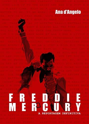 Freddie Mercury - A Reportagem Definitiva: a trajetória lendária e a vida louca do astro do Queen, que viveu mil anos em dez.