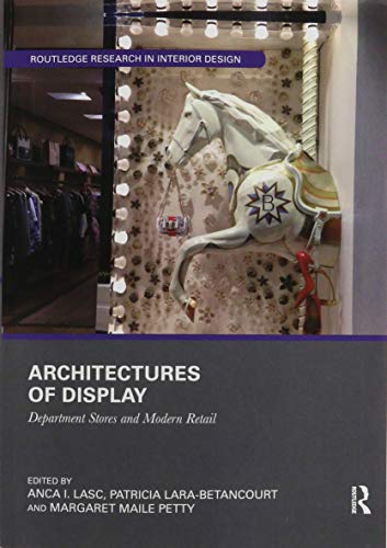 Architectures of Display: Department Stores and Modern Retail (Routledge Research in Interior Design)