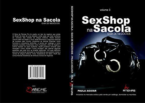 SexShop Na Sacola Guia de Negócios: Volume 3