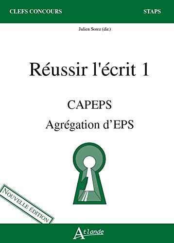 Réussir l'écrit 1 : CAPES Agrégation d'EPS. Nouveau items
