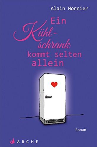Die wunderbare Welt des Kühlschranks in Zeiten mangelnder Liebe