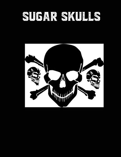 Sugar Skulls: Sugar Skull Midnight Coloring Book with Inspirational Designs for Adults, Seniors & Teens | Stress Management & Relaxation Collections to Blow your mind