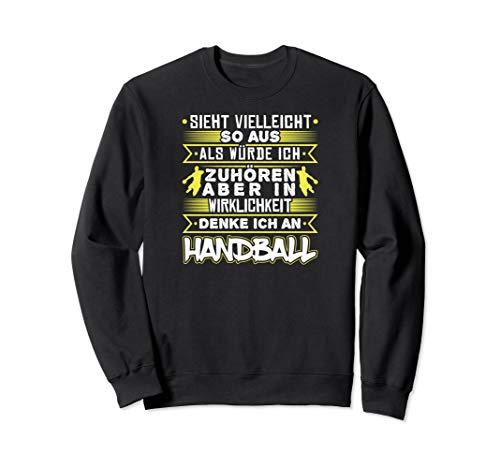 Handballspieler Lustig Handballer Ich Denke An Handball Sweatshirt