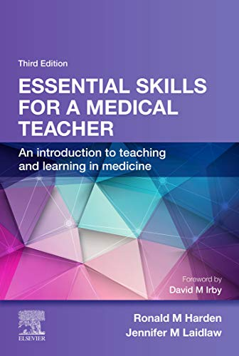 Essential Skills for a Medical Teacher: An Introduction to Teaching and Learning in Medicine (English Edition)
