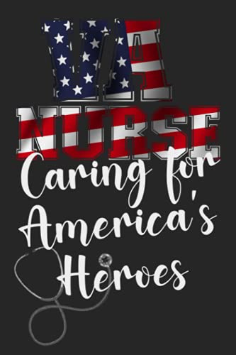 VA Nurse Caring For America's Heroes: Journal For Nurses With 65+ Cute, Funny, & Witty Nursing Quotes and Dark Gray Background