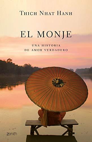 El monje: Una historia de amor verdadero eBook: Hanh, Thich Nhat ...