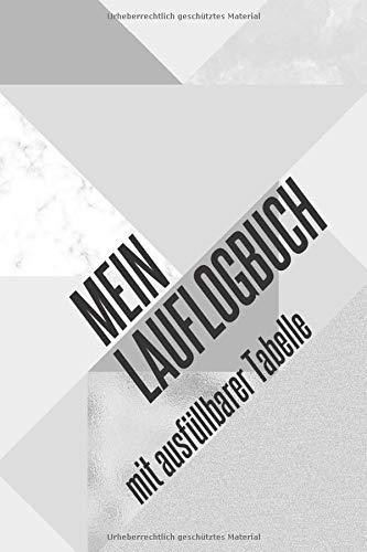Mein Lauflogbuch: DIN A5 • Lauftagebuch • Laufbuch Kalender • Lauftraining Notizbuch • Tagebuch Tabelle • Laufkalender • Lauflogbuch